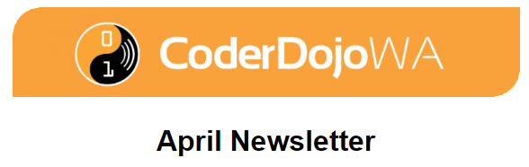 CoderDojo WA April Newsletter