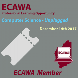 ECAWA Member Ticket for Computer Science Unplugged December 14th 2017 at ECU Joondaulup