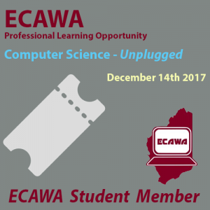 ECAWA Student Member Ticket for Computer Science Unplugged December 14th 2017 at ECU Joondaulup
