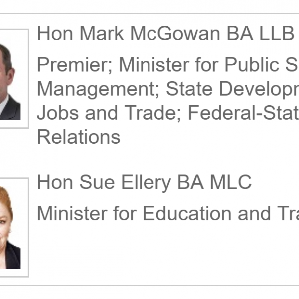 Hon Mark McGowan BA LLB MLA Premier; Minister for Public Sector Management; State Development, Jobs and Trade; Federal-State Relations and Hon Sue Ellery BA MLC Minister for Education and Training
