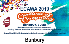 ECAWA 2019 A Carnival of Computing in Bunbury See https://ecawa.wa.edu.au/conferences/2019-carnival-of-computing/2019-carnival-of-computing-bunbury/