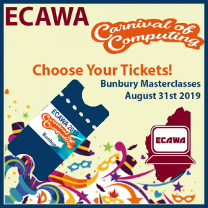Choose ypour ticketes to the ECAWA 2019 Carnival of Computing in Bunbury on August 31st